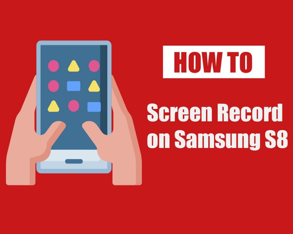 How to Screen Record on Samsung S8