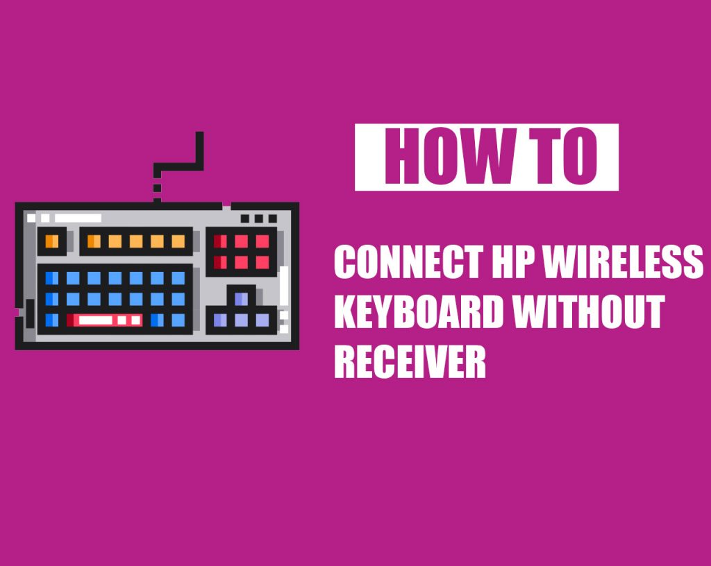 How to Connect HP Wireless Keyboard Without Receiver