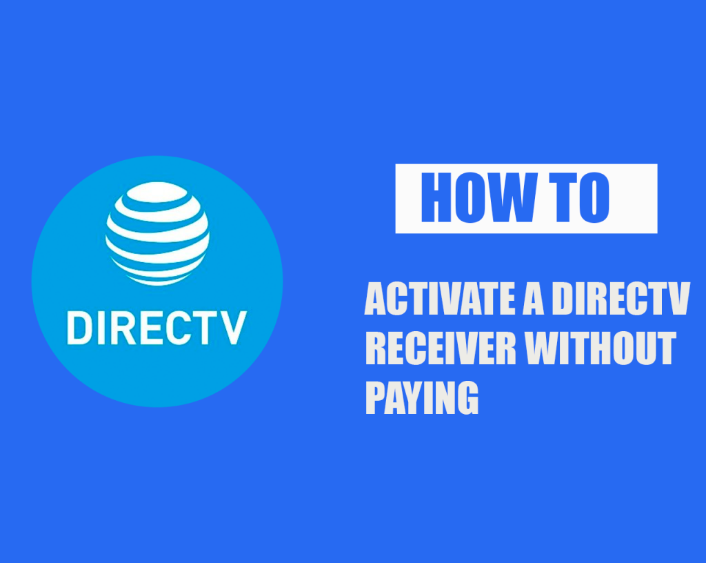 How to Activate a DirecTV Receiver Without Paying