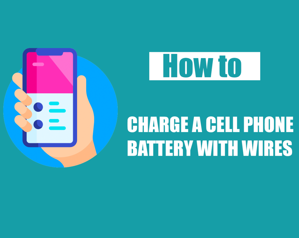How to Charge a Cell Phone Battery With Wires