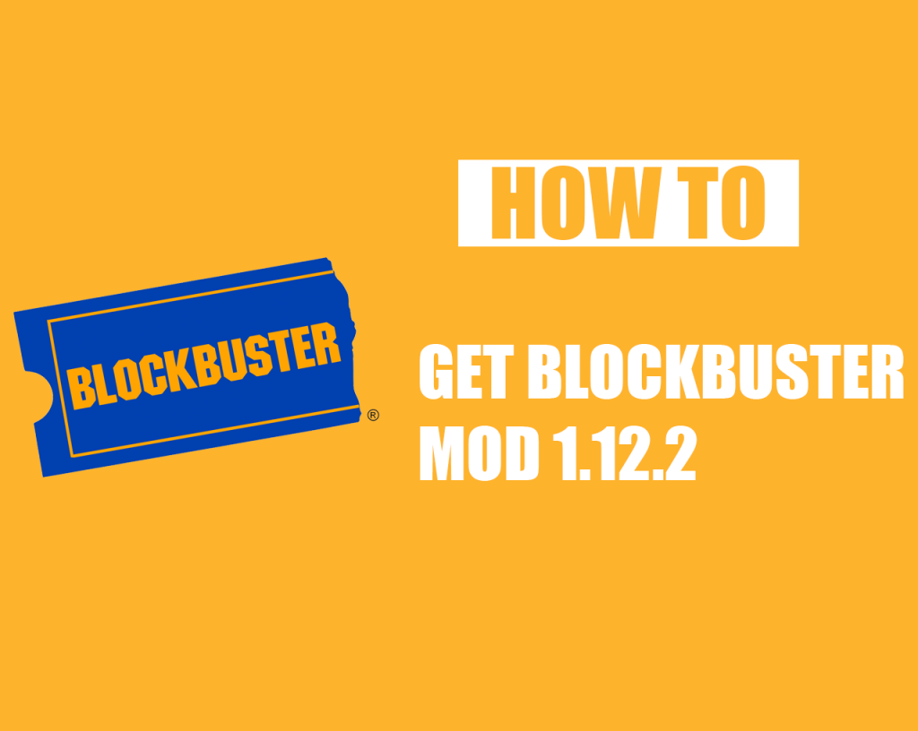 How to Get Blockbuster Mod 1.12.2