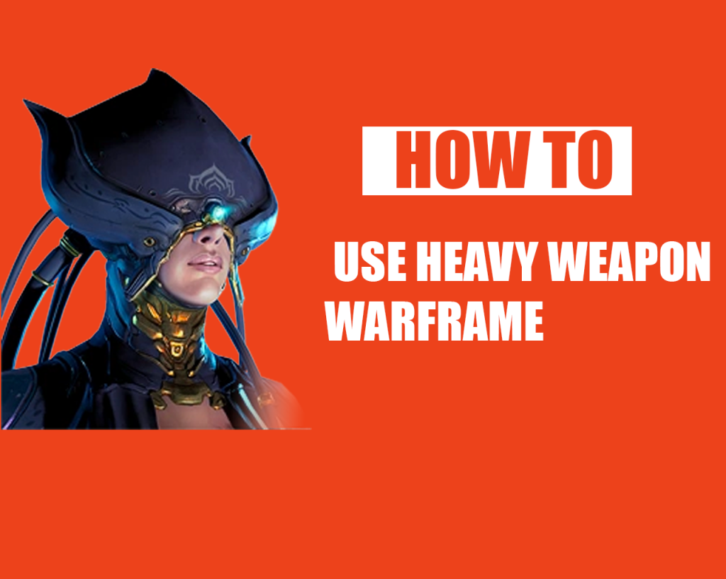 How to Use Heavy Weapon Warframe