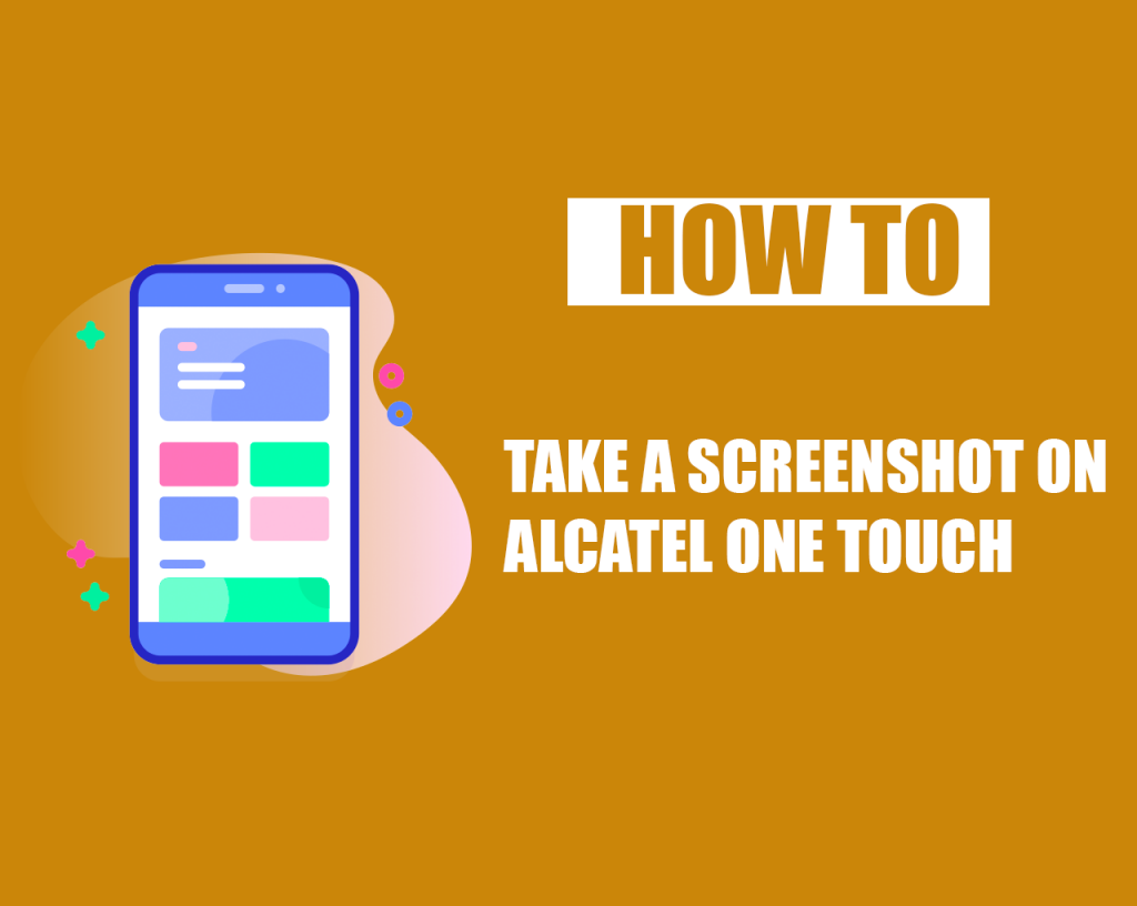 How to Take a Screenshot on Alcatel One Touch