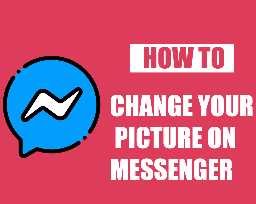 How to Change Your Picture On Messenger