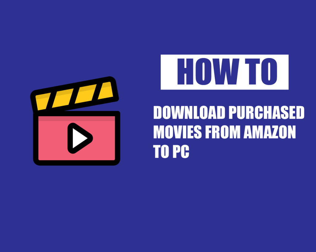 How to Download Purchased Movies From Amazon to PC