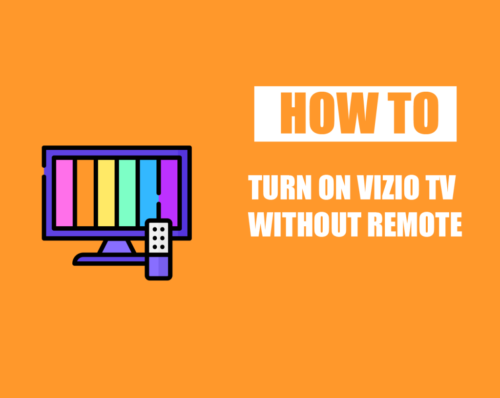 How to Turn on Vizio TV Without Remote