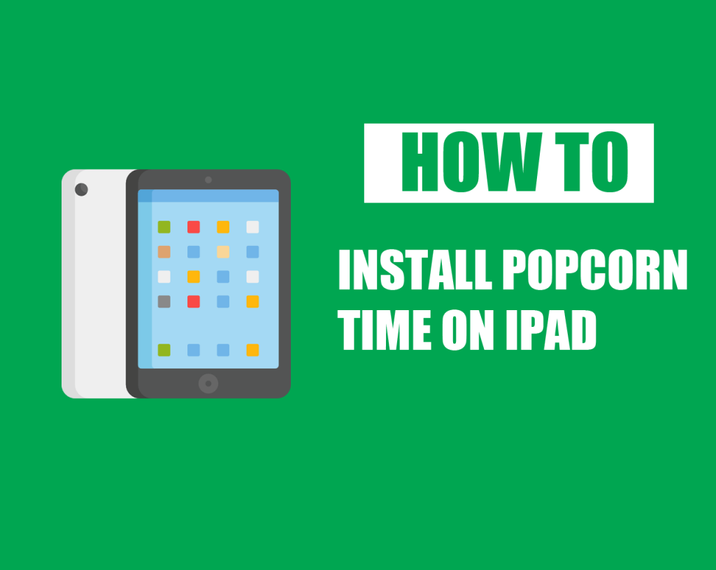 How to Install Popcorn Time on iPad